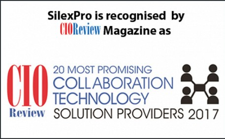 SilexPro selected amongst the 20 Most Promising Collaboration Technology Solution Providers 2017 by CIOReview Magazine